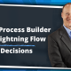 #2 from Process Builder to Lightning Flow Decision